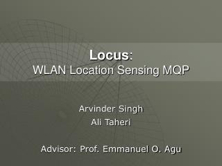 Locus : WLAN Location Sensing MQP