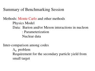 Summary of Benchmarking Session Methods:  Monte Carlo  and other methods Physics Model