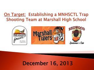 On Target:   Establishing a MNHSCTL Trap Shooting Team at Marshall High School