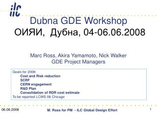 Dubna GDE Workshop ОИЯИ ,   Дубна, 0 4-06 .06.2008