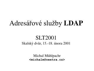 Adres ářové služby  LDAP SLT2001 Skalský dvůr, 15.-18. února 2001