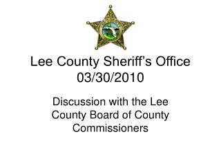 Lee County Sheriff�s Office 03/30/2010