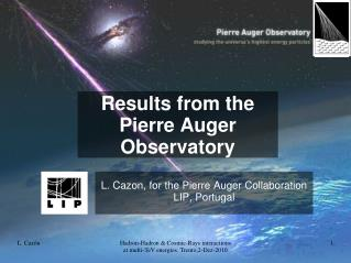 Results from the  Pierre Auger Observatory
