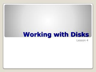 Working with Disks