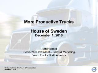 More Productive Trucks House of Sweden December 1, 2010