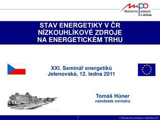 STAV ENERGETIKY V ?R  N�ZKOUHL�KOV� ZDROJE NA ENERGETICK�M TRHU