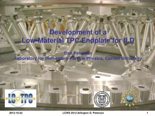 Development of a  Low-Material TPC Endplate for ILD   Dan Peterson