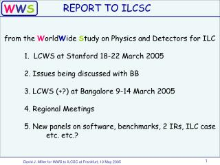 from the  W orld W ide  S tudy on Physics and Detectors for ILC