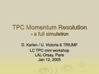 TPC Momentum Resolution - a full simulation