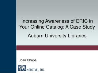 Increasing Awareness of ERIC in Your Online Catalog: A Case Study Auburn University Libraries