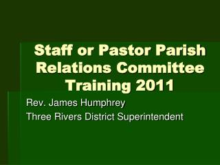 Staff or Pastor Parish Relations Committee Training 2011