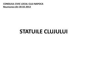 CONSILIUL CIVIC LOCAL CLUJ-NAPOCA Reuniunea din 20.02.2012