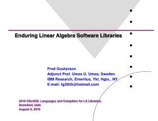 Enduring Linear Algebra Software Libraries