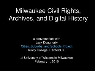 Milwaukee Civil Rights, Archives, and Digital History
