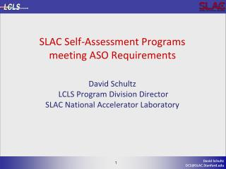Outline  The  (new) SLAC Accelerator  Directorate  SLAC  Accelerator  Safety Self-Assessment