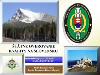 ŠTÁTNE OVEROVANIE KVALITY NA SLOVENSKU