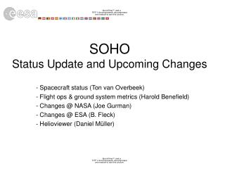 SOHO Status Update and Upcoming Changes