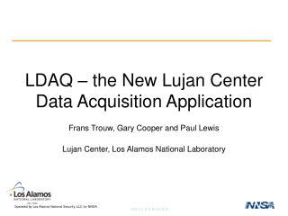 LDAQ – the New Lujan Center Data Acquisition Application