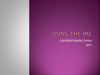 Using the IMC