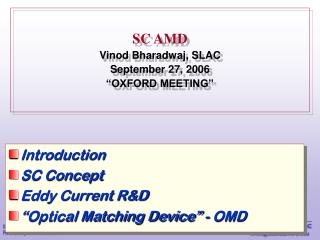 "SC AMD  Vinod Bharadwaj, SLAC September 27, 2006 ""OXFORD MEETING"""