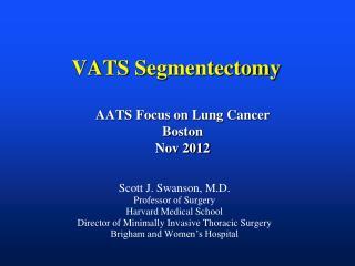 VATS  Segmentectomy AATS Focus on Lung Cancer Boston Nov 2012