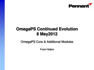 OmegaPS  Continued Evolution 8 May2012