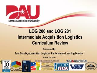 LOG 200 and LOG 201  Intermediate Acquisition Logistics  Curriculum Review