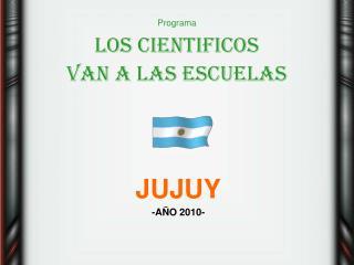 Programa LOS CIENTIFICOS VAN A LAS ESCUELAS
