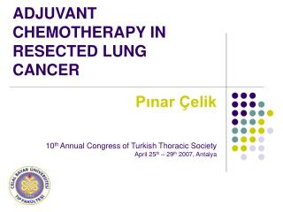 ADJUVANT CHEMOTHERAPY IN RESECTED LUNG CANCER