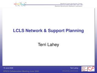 LCLS Network & Support Planning