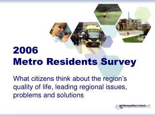 2006  Metro Residents Survey
