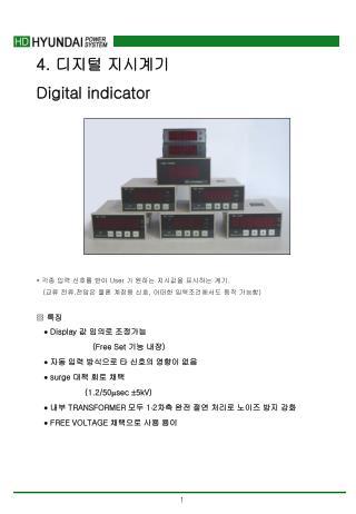 4.  디지털 지시계기 Digital indicator *  각종 입력 신호를 받아  User  가 원하는 지시값을 표시하는 계기 .