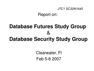 Report on:  Database Futures Study Group  & Database Security Study Group