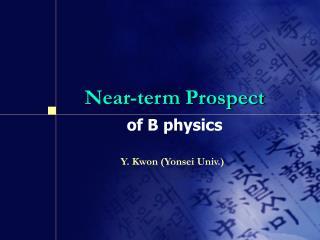 Near-term Prospect