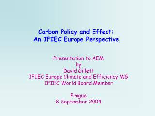 Carbon Policy and Effect: An IFIEC Europe Perspective
