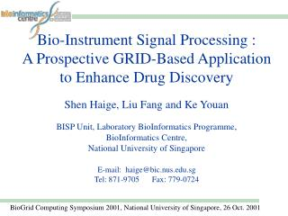 BioGrid Computing Symposium 2001, National University of Singapore, 26 Oct. 2001