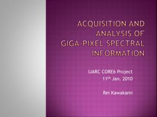 Acquisition and Analysis of Giga-pixel spectral information