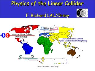 Physics of the Linear Collider F. Richard LAL/Orsay