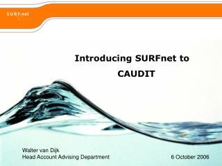 Introducing SURFnet to                  CAUDIT