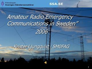 "Amateur Radio Emergency Communications in Sweden""                   2006"