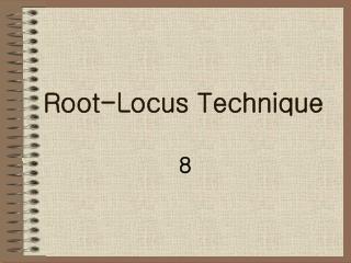 Root-Locus Technique