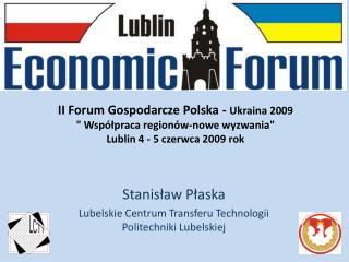 Stanisław Płaska Lubelskie Centrum Transferu Technologii Politechniki Lubelskiej