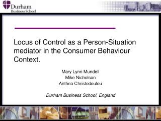 Locus of Control as a Person-Situation mediator in the Consumer Behaviour Context.
