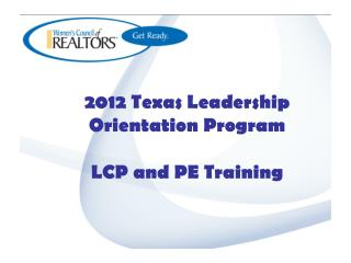 2012 Texas Leadership  Orientation Program LCP and PE Training