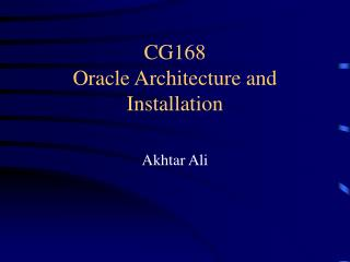 CG168 Oracle Architecture and Installation