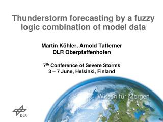 Thunderstorm forecasting by a fuzzy logic combination of model data