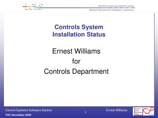 Controls System Installation Status