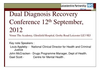 Key note Speakers :  Louis Appleby -   National Clinical Director for Health and Criminal Justice