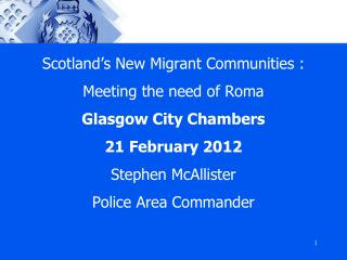 Scotland's New Migrant Communities : Meeting the need of Roma Glasgow City Chambers