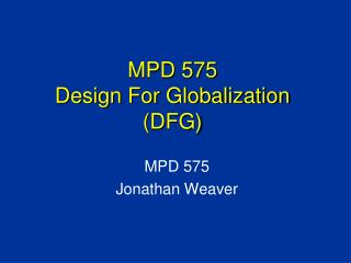 MPD 575 Design For Globalization DFG
